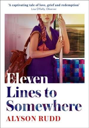 Rudd, A: Eleven Lines to Somewhere de Alyson Rudd
