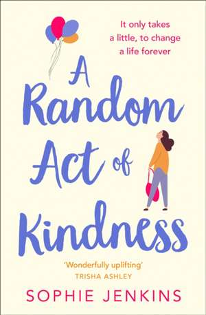 A Random Act of Kindness de Sophie Jenkins