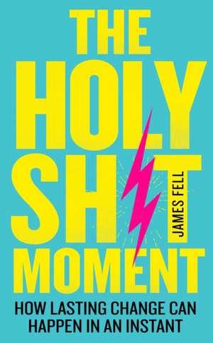 Holy Sh*t Moment de James Fell