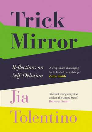 Trick Mirror de Jia Tolentino