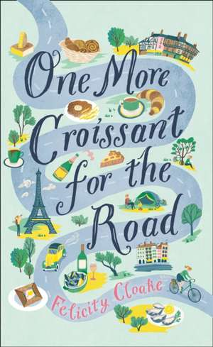 One More Croissant for the Road de Felicity Cloake