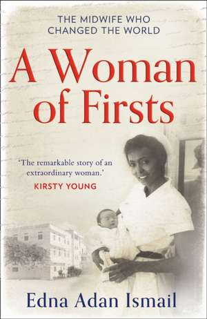 Woman of Firsts de Edna Adan Ismail