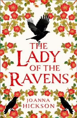 Lady of the Ravens de Joanna Hickson