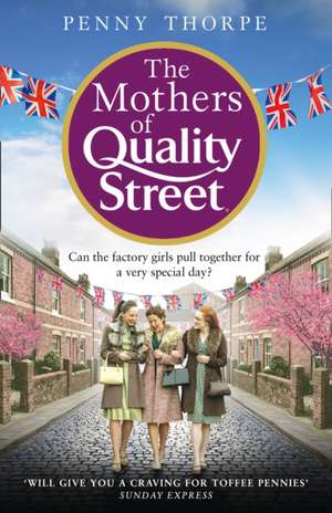 The Mothers of Quality Street de Penny Thorpe