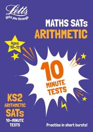 KS2 Maths Arithmetic SATs 10-Minute Tests de  Letts KS2