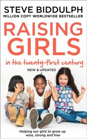 Raising Girls in the 21st Century de Steve Biddulph