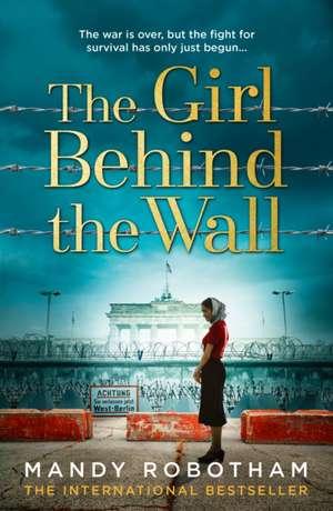 The Girl Behind the Wall de Mandy Robotham