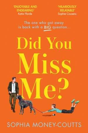 Did You Miss Me? de Sophia Money-Coutts