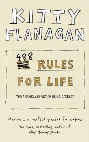 488 Rules for Life de Kitty Flanagan