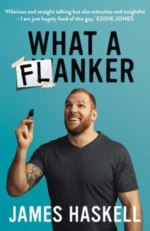 What a Flanker! de James Haskell