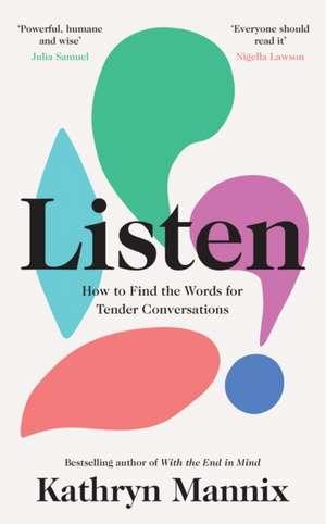 Mannix, K: Listen de Kathryn Mannix