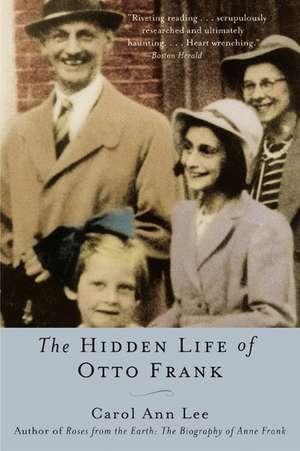The Hidden Life of Otto Frank de Carol Ann Lee
