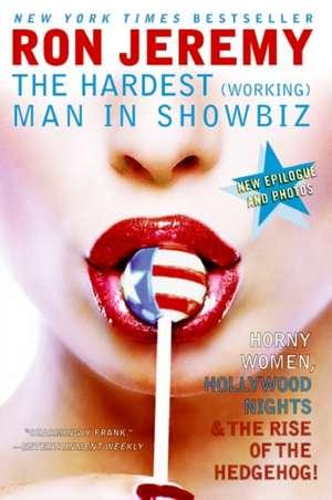 Ron Jeremy: The Hardest (Working) Man in Showbiz de Ron Jeremy