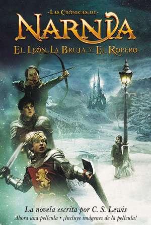 El leon, la bruja y el ropero: The Lion, the Witch and the Wardrobe (Spanish edition) de C. S. Lewis