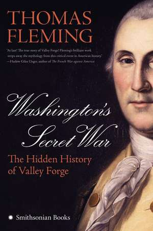 Washington's Secret War: The Hidden History of Valley Forge de Thomas Fleming