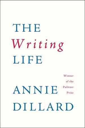 The Writing Life de Annie Dillard