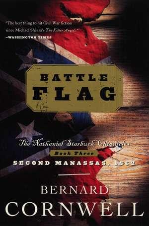 Battle Flag: The Nathaniel Starbuck Chronicles: Book Three de Bernard Cornwell