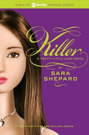 Pretty Little Liars #6: Killer: Killer de Sara Shepard