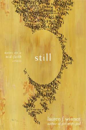 Still: Notes on a Mid-Faith Crisis de Lauren F. Winner