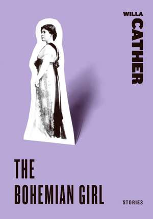 The Bohemian Girl: Stories de Willa Cather