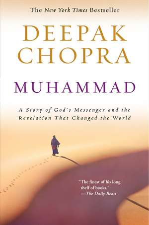 Muhammad: A Story of God's Messenger and the Revelation That Changed the World de Deepak Chopra