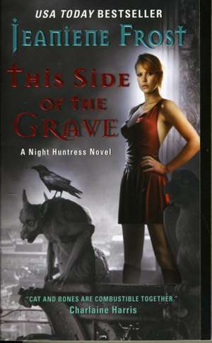 This Side of the Grave: A Night Huntress Novel de Jeaniene Frost