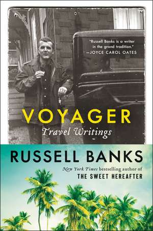 Voyager: Travel Writings de Russell Banks