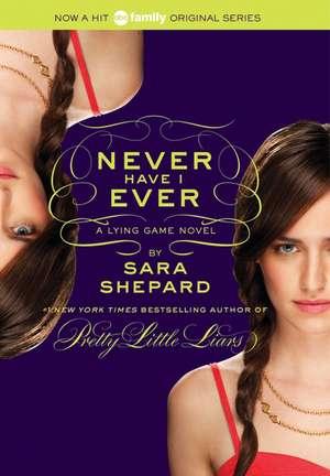The Lying Game #2: Never Have I Ever de Sara Shepard