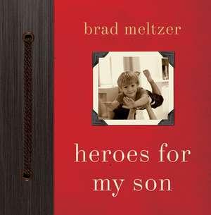 Heroes for My Son de Brad Meltzer