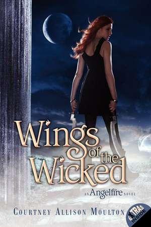 Wings of the Wicked de Courtney Allison Moulton