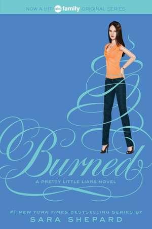 Pretty Little Liars #12: Burned de Sara Shepard