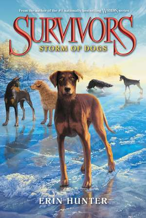 Storm of Dogs: Survivors vol 6 de Erin Hunter