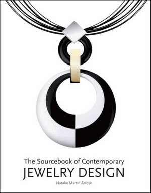 The Sourcebook of Contemporary Jewelry Design de Macarena San Martin
