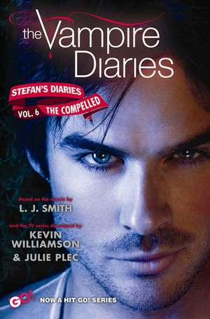 The Vampire Diaries: Stefan's Diaries #6: The Compelled de L. J. Smith