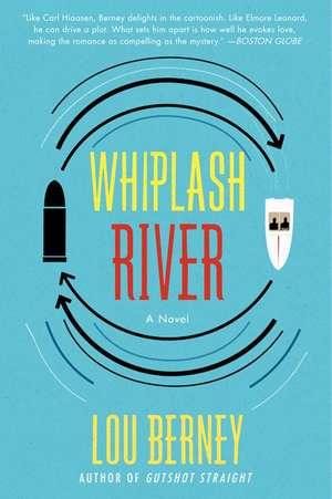 Whiplash River: A Novel de Lou Berney