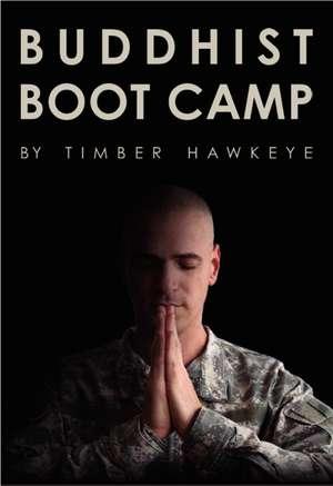 Buddhist Boot Camp de Timber Hawkeye