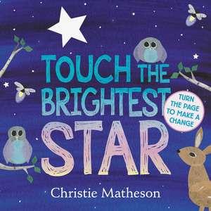 Touch the Brightest Star Board Book de Christie Matheson