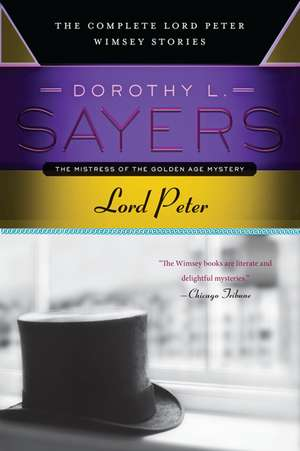 Lord Peter: The Complete Lord Peter Wimsey Stories de Dorothy L. Sayers