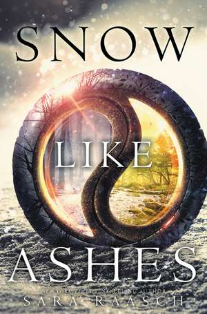 Snow Like Ashes de Sara Raasch