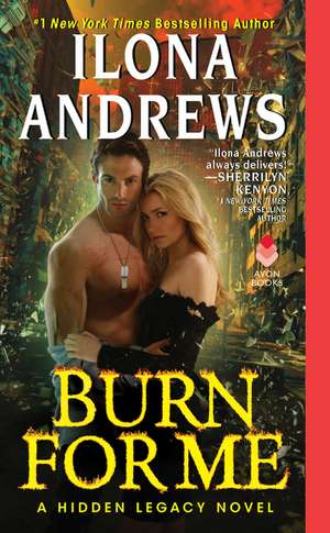 Burn for Me: A Hidden Legacy Novel de Ilona Andrews