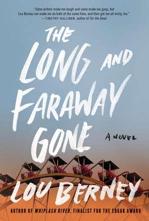 The Long and Faraway Gone: A Novel de Lou Berney