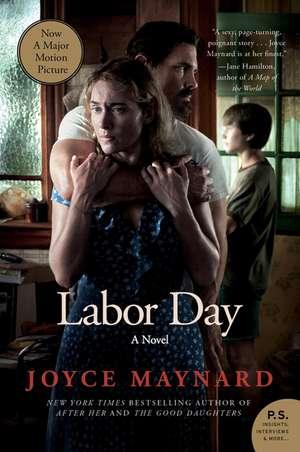 Labor Day Movie Tie- In Edition: A Novel de Joyce Maynard