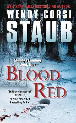 Blood Red: Mundy's Landing Book One de Wendy Corsi Staub