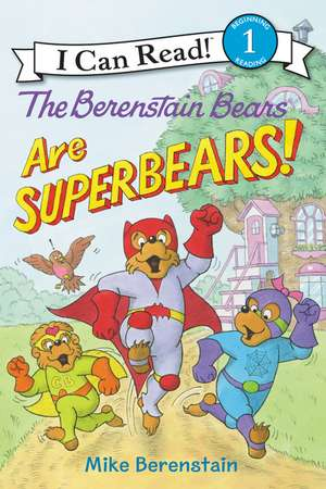The Berenstain Bears Are SuperBears! de Mike Berenstain