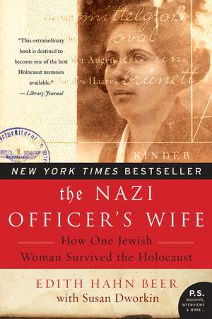 The Nazi Officer's Wife: How One Jewish Woman Survived the Holocaust de Edith Hahn Beer