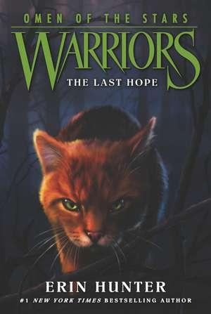 Warriors: Omen of the Stars #6: The Last Hope: Warriors: Omen of the Stars vol 6 de Erin Hunter