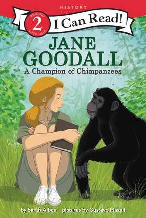 Jane Goodall: A Champion of Chimpanzees de Sarah Albee