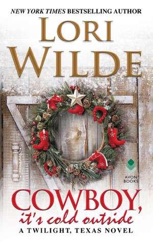Cowboy, It's Cold Outside: A Twilight, Texas Novel de Lori Wilde