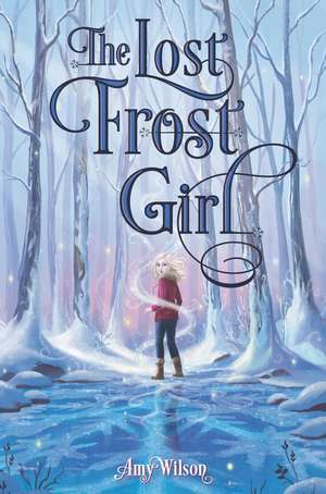 The Lost Frost Girl de Amy Wilson