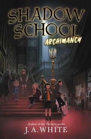 Shadow School #1: Archimancy de J. A. White